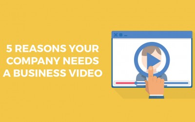 5 Reasons Why Your Company Needs A Business Video